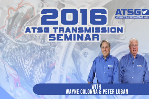 2016 ATSG Technical Seminar - Wayne Colonna & Pete Luban