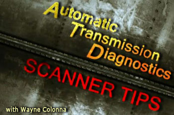 Auto Transmission Diagnostics Scanner Tips with Wayne Colonna